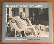 Images of the Southern Writer: Photographs…