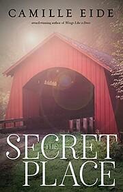 The Secret Place – tekijä: Camille Eide