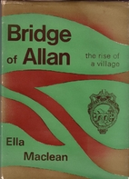 Bridge of Allan: the rise of a village by…