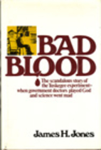 Bad Blood: The Tuskegee Syphilis Experiment,…