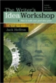 The writer's idea workshop : how to make…