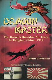 Dragon master : the Kaiser's one-man…