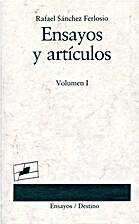 Ensayos y artículos, volumen I by Rafael…