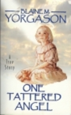One Tattered Angel: A True Story by Blaine…