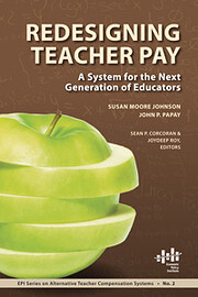 Redesigning Teacher Pay: A System for the…