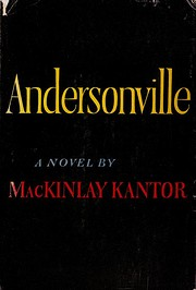 Andersonville: A Novel by MacKinlay Kantor…
