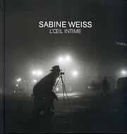 l'oeil intime sabine weiss de Sabine Weiss