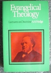 Evangelical Theology by Archibald A. Hodge
