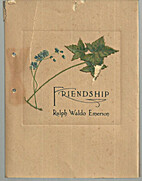 LOVE AND FRIENDSHIP By RALPH WALDO EMERSON…