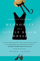 Mennonite in a Little Black Dress: A Memoir…