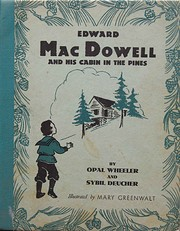Edward MacDowell and His Cabin in the Pines…