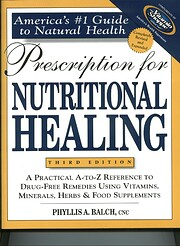 Prescription for Nutritional Healing, 4th…