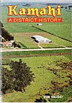 Kamahi : a district history by Merv Halliday