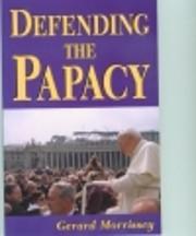 Defending the Papacy por Gerard Morrissey