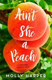 Ain't She a Peach (Southern Eclectic) de…