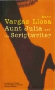 Aunt Julia and the Scriptwriter por Mario…