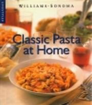 Classic Pasta at Home (Williams-Sonoma…
