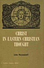 Christ in Eastern Christian Thought by John…