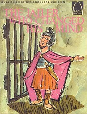 The Jailer Who Changed His Mind: Acts…
