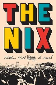The Nix: A novel de Nathan Hill