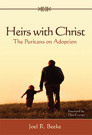 Heirs with Christ: The Puritans on Adoption…