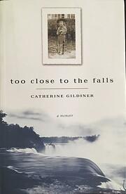 Too Close to the Falls: A Memoir af…