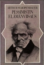 Pessimistin elämänviisaus by Arthur…
