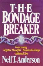 The Bondage Breaker: Overcoming Negative…