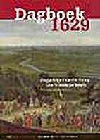 Dagboek 1629 : ooggetuigen van het beleg van…