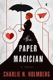 The Paper Magician de Charlie N. Holmberg