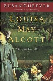 Louisa May Alcott: A Personal Biography de…
