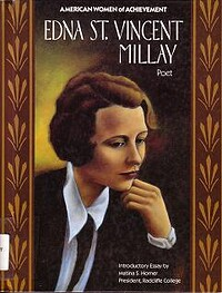 the early life successes and influence of playwriter edna st vincent millay English poet and playwright robert browning was a master of dramatic early life robert browning was one of browning's biggest successes was the.