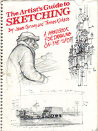 The Artist's Guide to Sketching by James…