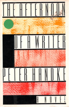 The Afternoon of a Writer by Peter Handke