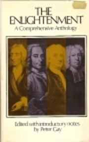 The Enlightenment; a comprehensive anthology…