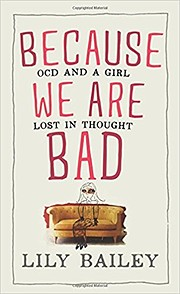 Because We Are Bad: OCD and a Girl Lost in…