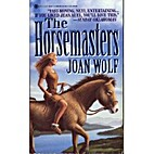 The Horsemasters by Joan Wolf
