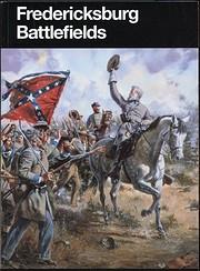 Fredericksburg Battlefields: Fredericksburg…