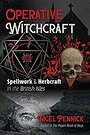 Operative Witchcraft: Spellwork and Herbcraft in the British Isles - Nigel Pennick