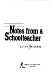 Notes from a Schoolteacher av James Herndon