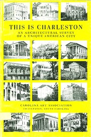 This Is Charleston: An Architectural Survey…