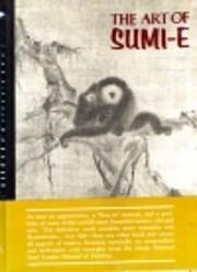 The art of sumi-e : appreciation,…