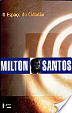 O espaco do cidadao by Milton Santos