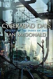 Cyberabad Days – tekijä: Ian McDonald