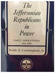The Jeffersonian Republicans in Power: Party…