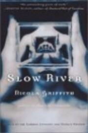 Slow River af Nicola Griffith