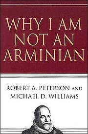 Why I Am Not an Arminian av Robert A.…