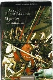 El pintor de batallas por Arturo…