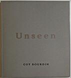 Unseen : Guy Bourdin by Guy Bourdin
