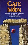 Gate of Moon: Mythical and Magical Doorways to the Otherworld - Alan Richards